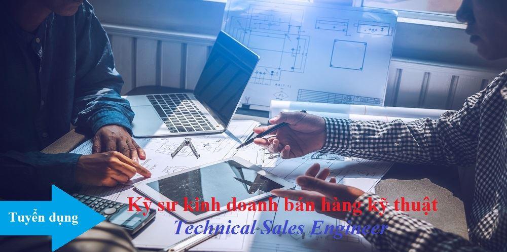 Tuyển dụng: Kỹ sư kinh doanh bán hàng kỹ thuật (Technical Sales Engineer)